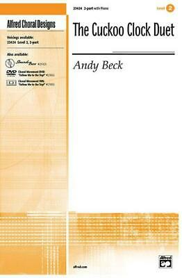 The Cuckoo Clock Duet Andy Beck Songs Tunes Learn to Play Choir MUSIC PART