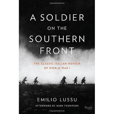 A Soldier on the Southern Front: The Classic Italian Memoir of World War#6845
