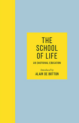 The School of Life: An Emotional Education Hardcover – 5 Sep 2019 0241382319