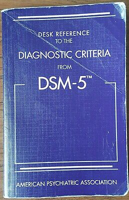 Diagnostic Criteria from DSM-5™ by American Psychiatric Association Staff