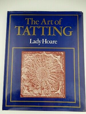 The Art of Tatting By Lady Hoare