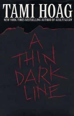 A Thin Dark Line by Tami Hoag (1st. Edition, Dust Jacket, Brand New)