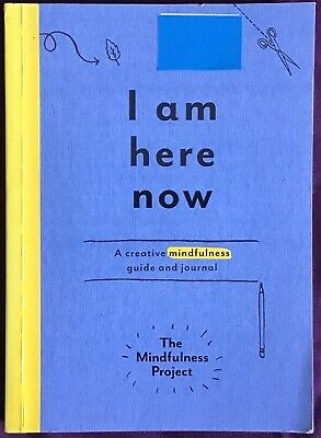 I Am Here Now  A Creative Mindfulness Guide And Journal  The Mindfulness Project