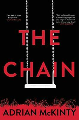*** The Chain by Adrian McKinty ~ 9780316531269 ~ 1st Edition