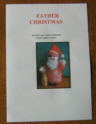 "Pattern for a ""FATHER CHRISTMAS "" using Knitting/Eyelet Lace"