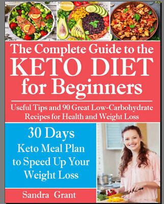 The Complete Guide to the Ketogenic Diet for Beginners – Useful Tip  [PDF,EB00K]