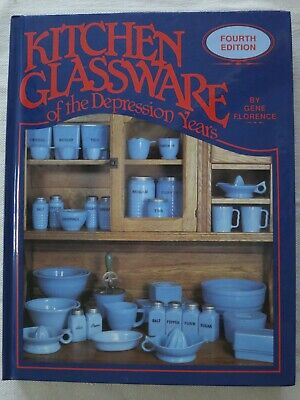 KITCHEN GLASSWARE of the DEPRESSION YEARS 1990 GENE FLORENCE