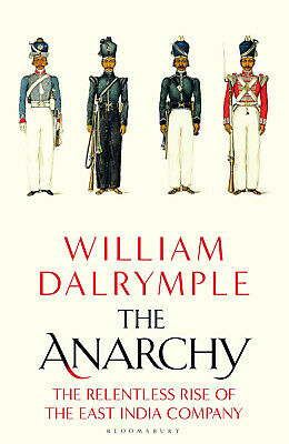 The Anarchy: The Relentless Rise of the East India Company Hardcover – 10 Sep