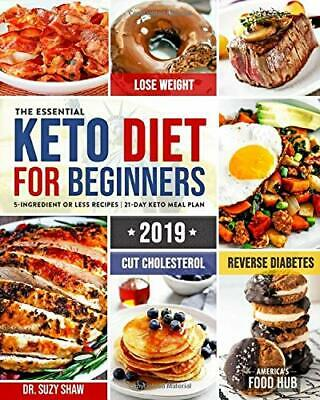 The Essential Keto Diet for Beginners #2019 5-Ingredient Dr. Suzy Shaw Paperback