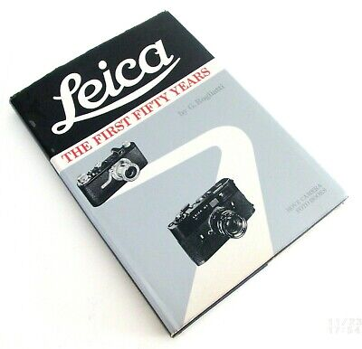 Leica The First Fifty Years - G Rogliatti - First Edition