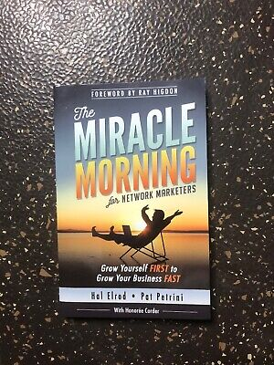 The Miracle Morning for Network Marketers: Grow Yourself FIRST to Grow Your Bus