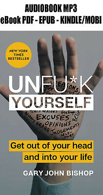 Unfu*k Yourself: Get Out of Your Head and into Your Life ᑭ.ᗪ.ᖴ Book + Audiobook