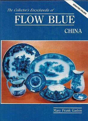 The Collectors Encyclopedia of Flow Blue China Mary Frank Gaston Hardcover