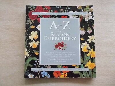 A-Z of Ribbon Embroidery~Country Bumpkin~Step-By-Step Stitches~128pp SpiralP/B