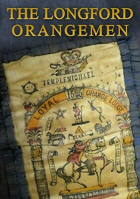 Orange Lodge County Longford Loyal Orange Order Longford history booklet
