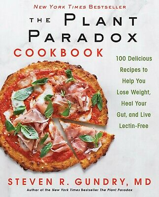 By Steven R. Gundry: The Plant Paradox Cookbook 100 Delicious (2018, Digitall)