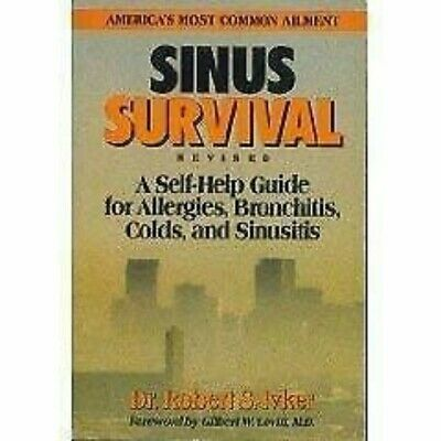 Sinus Survival A Self-Help Guide for Allergies Bronchitis Colds & Sinusitis ppbk