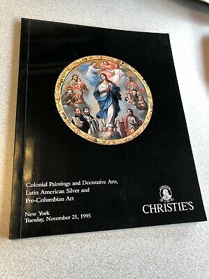 Christie's Latin American Colonial Paintings Silver Decorative Art 1995 Catalog