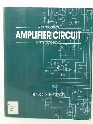 The Modern Amplifier Circuit Encyclopedia by Rudolf F. Graf (1992) Electronics