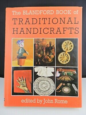 The Blandford Book of Book of Traditional Handicrafts Edited By John Rome