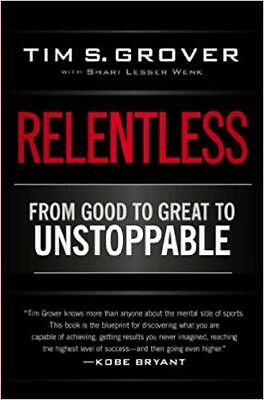 Relentless From Good to Great to Unstoppable by Tim S Grover {P..D..F --> E MAIL