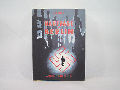 NAUFRAGE A BERLIN R.BRUGE 1961 Guerre allemagne nazie ww2 éditions FRANCE-EMPIRE