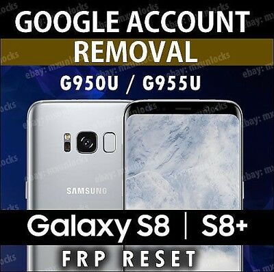 Google Account Removal FRP Unlock Remote Service Samsung GALAXY S8 G950u G955u