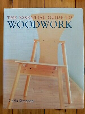The Essential guide to Woodwork - Chris Simpson - Hard Cover
