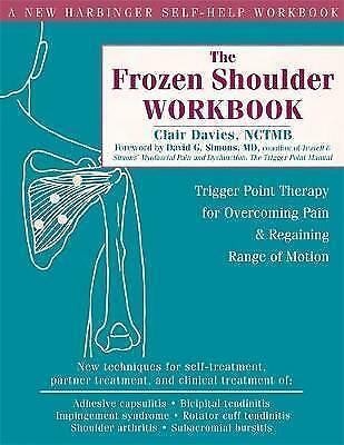 The Frozen Shoulder Workbook: Trigger Point Therapy for Overcoming Pain and Rega
