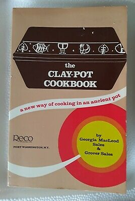 The Clay Pot Cookbook new way of cooking in an ancient pot pb