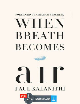 When Breath Becomes Air By  Paul Kalanithi (eBooks, 2016)