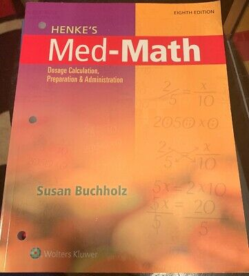 Henke's Med-Math: Dosage Calculation, Preparation, and Administration 8th Ed
