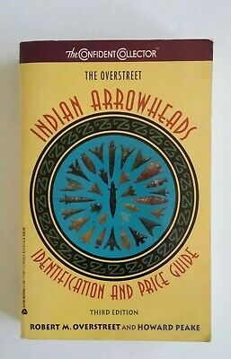 Overstreet Indian Arrowheads Identification And Price Guide Third Edition 1993