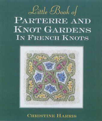 Little Book Of Parterre And Knot Gardens In French Knots*Hardcover*New*Free Post