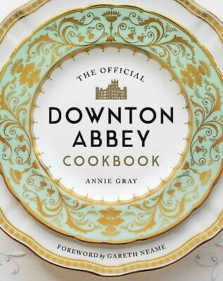 The Official Downton Abbey Cookbook by Annie Gray Hardcover September 17 2019