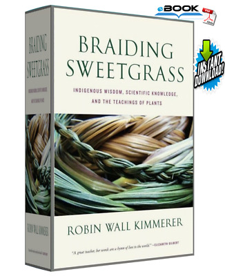 "Braiding Sweetgrass : Indigenous Wisdom Scientific. ""INSTANT DELIVERY"""