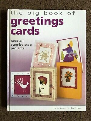 The Big Book Of Greetings Cards Over 40 Step By Step Projects