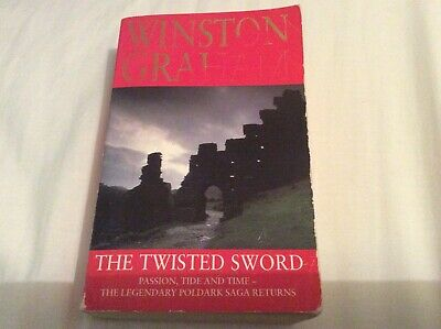 The Twisted Sword Winston Graham. Poldark book 11.Final in series 1996 paperback