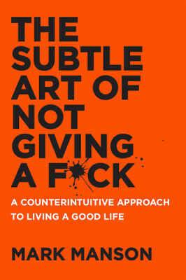 The Subtle Art of Not Giving a Fu^k
