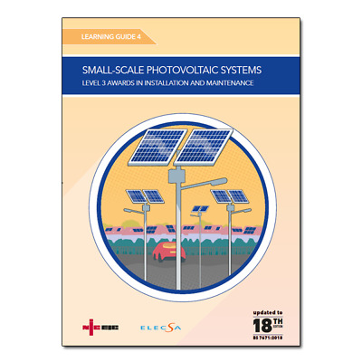 NICEIC Learning Guide 4: Small-Scale Photovoltaic Systems 18th Edition
