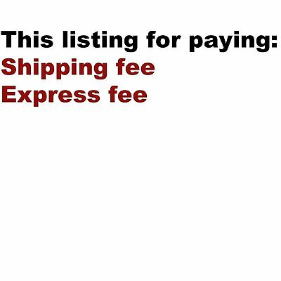 this special listing is for Paying Express fee shipping fee