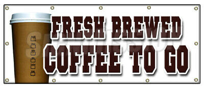 FRESH BREWED COFFEE TO GO BANNER SIGN brew drinks espresso cappuccino