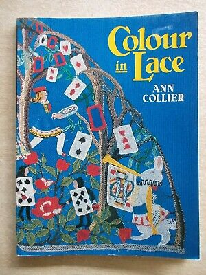 Colour In Lace~Ann Collier~Lace Making & Embroidery Designs~Patterns~96pp P/B