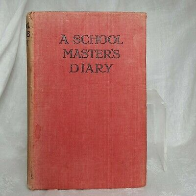 A School Master's Diary, Traherne, Mais, Rare First Edition 1918.