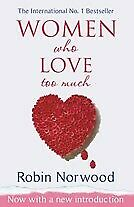 New Women Who Love Too Much By Robin Norwood