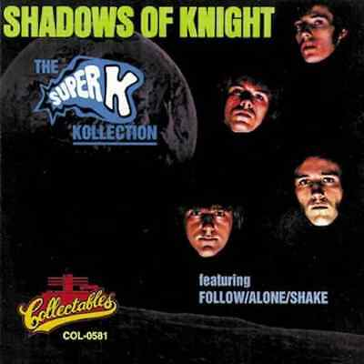 The Shadows of Knight: Super K Kollection NEW CD
