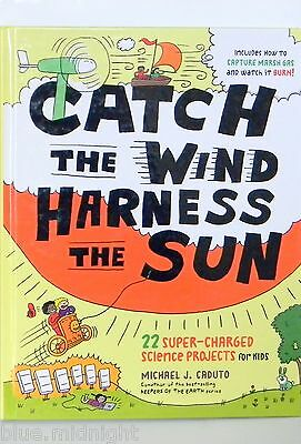 Catch The Wind Harness the Sun by Michael J. Caduto New Hardcover $26.95 Retail