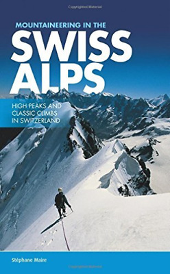 Stephane Maire-Mountaineering In The Swiss Alps BOOK NUEVO