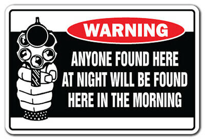 Security Sign WARNING If found here at night New aluminum sublimation sign 0385