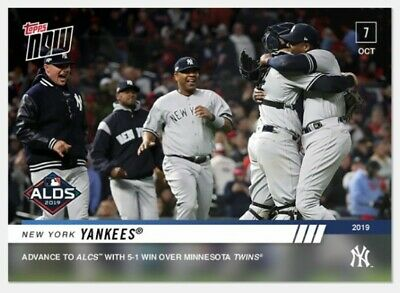 2019 Topps NOW 982 New York Yankees ADVANCE TO ALCS [10.7.19] 5-1 Win over Twins
